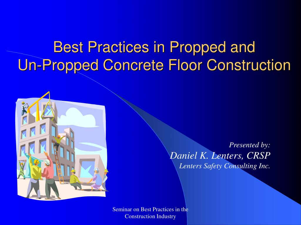 best practices in propped and un propped concrete floor construction l.