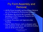 fly form assembly and removal