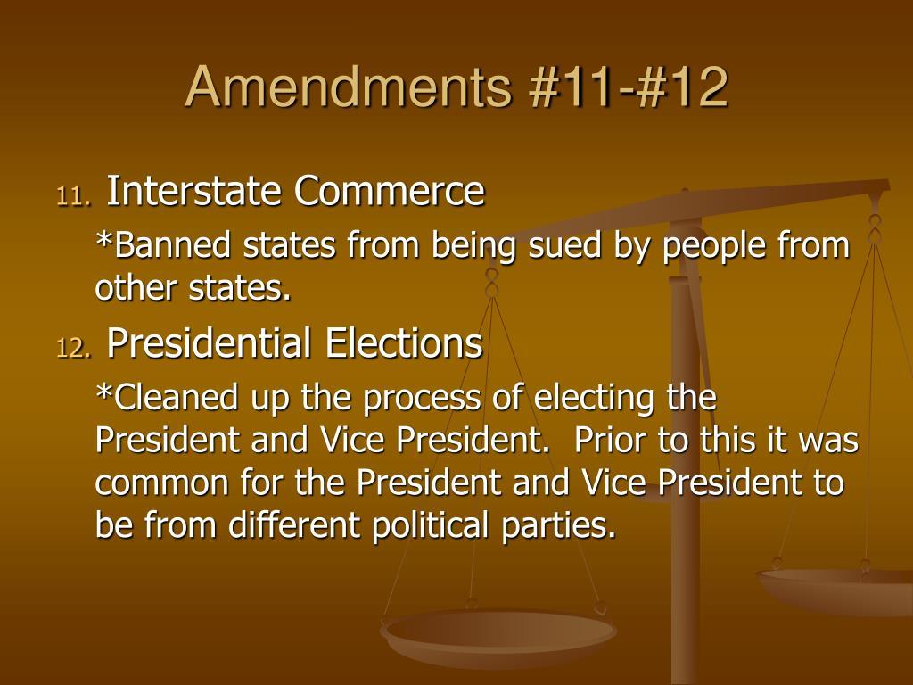 Amendments #11-#12