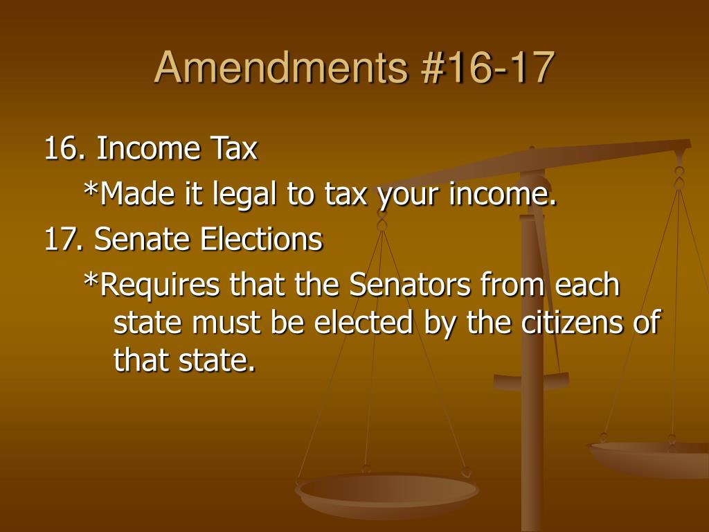 Amendments #16-17