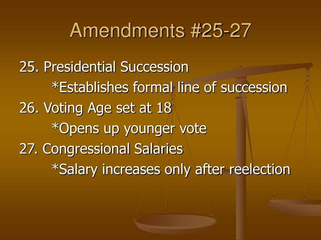 Amendments #25-27