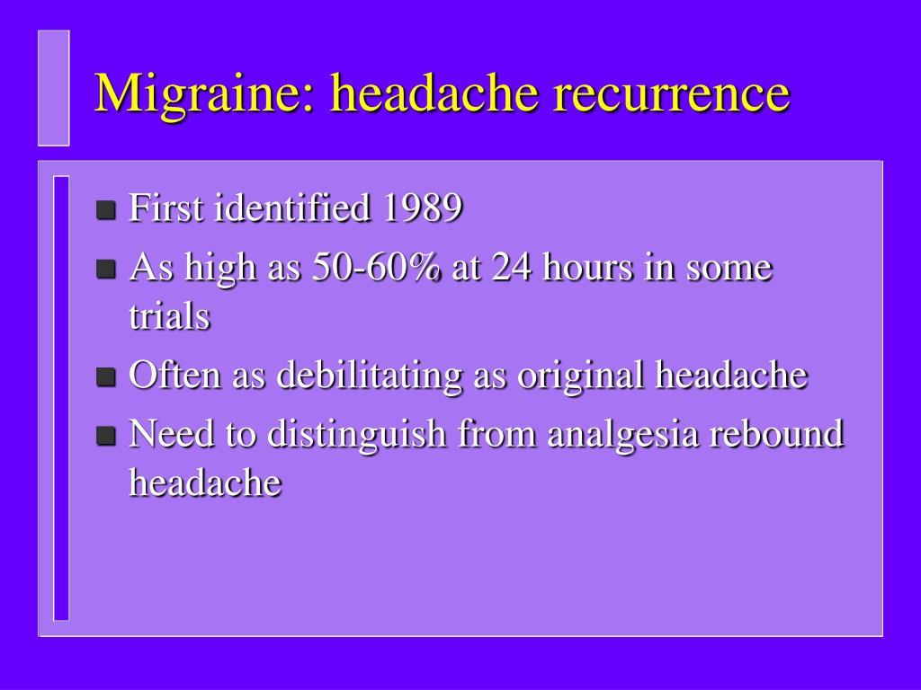 Migraine: headache recurrence