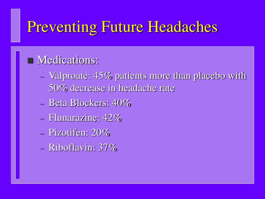 Preventing Future Headaches