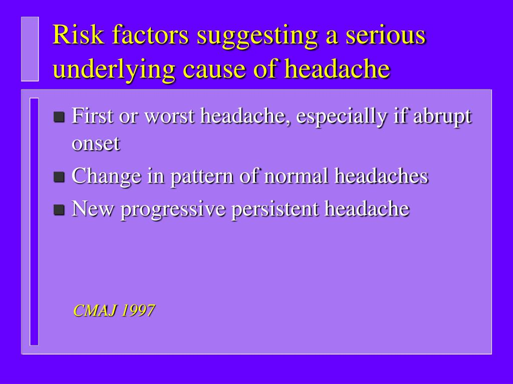 Risk factors suggesting a serious underlying cause of headache