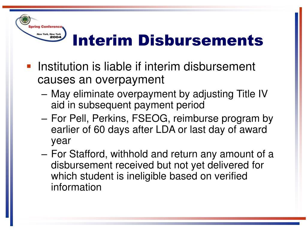 Interim Disbursements