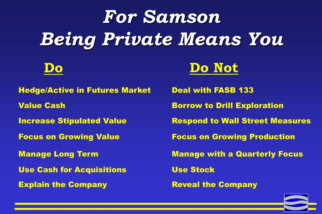 For Samson                      Being Private Means You