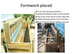formwork placed