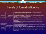 levels of formalisation 1 2