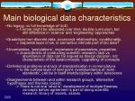 main biological data characteristics