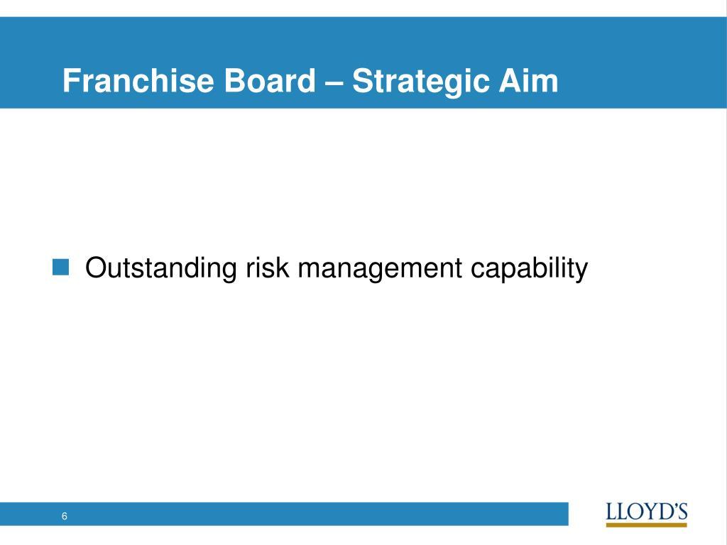 Franchise Board – Strategic Aim