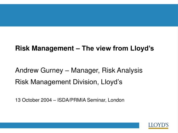 Risk management the view from lloyd s