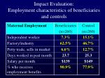impact evaluation employment characteristics of beneficiaries and controls
