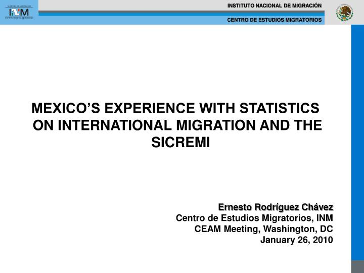 MEXICO'S EXPERIENCE WITH STATISTICS