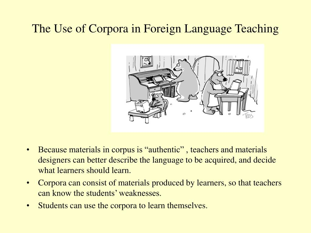 The Use of Corpora in Foreign Language Teaching