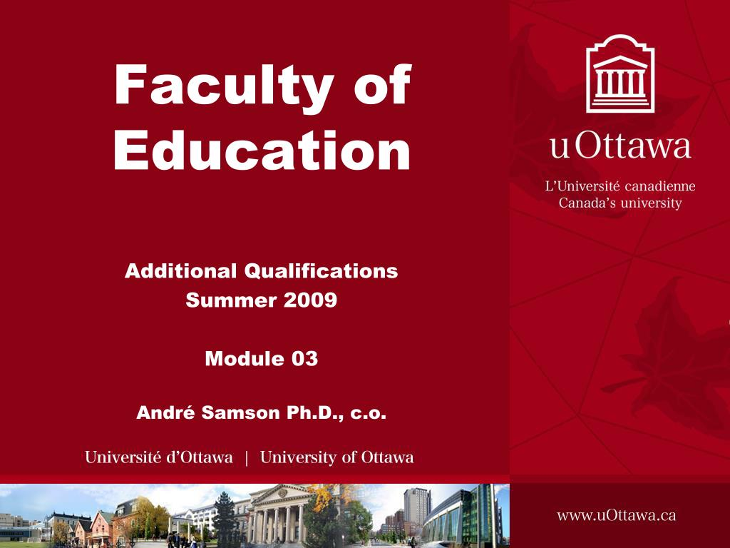 faculty of education additional qualifications summer 2009 module 03 andr samson ph d c o l.