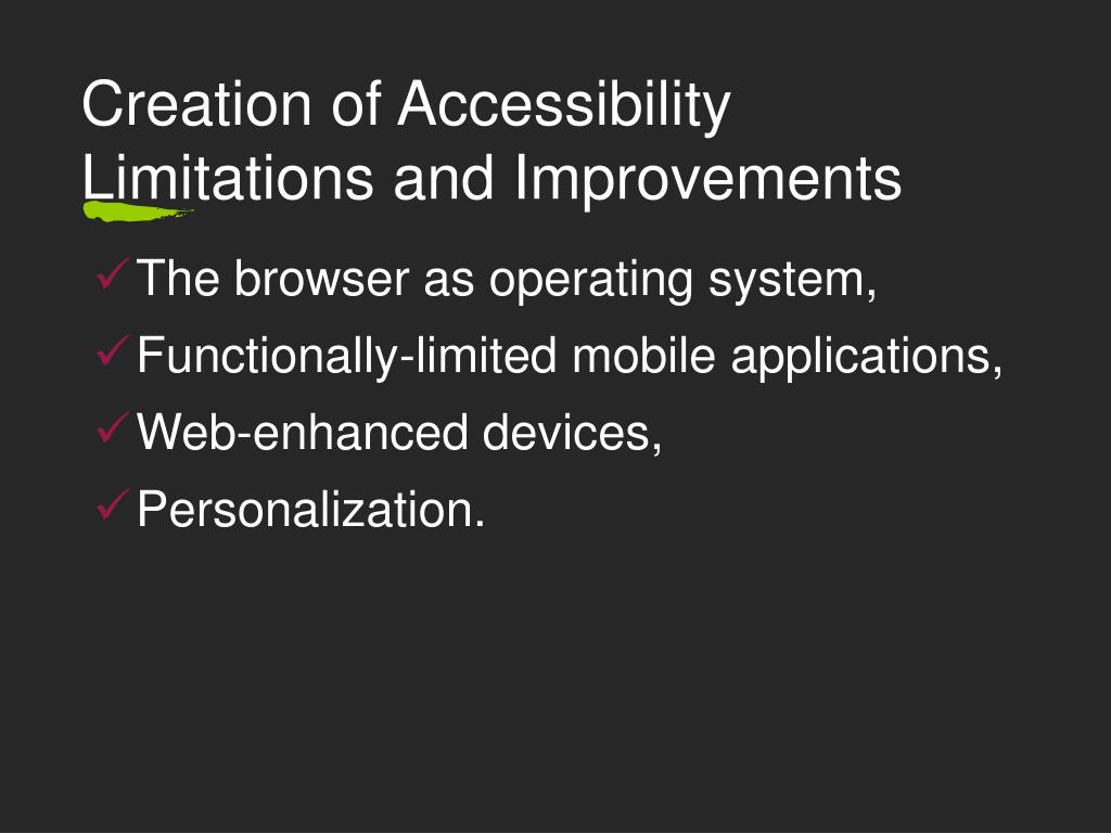 Creation of Accessibility Limitations and Improvements