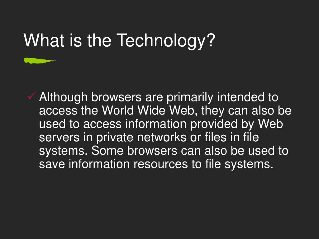 What is the Technology?