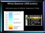 white balance wb button