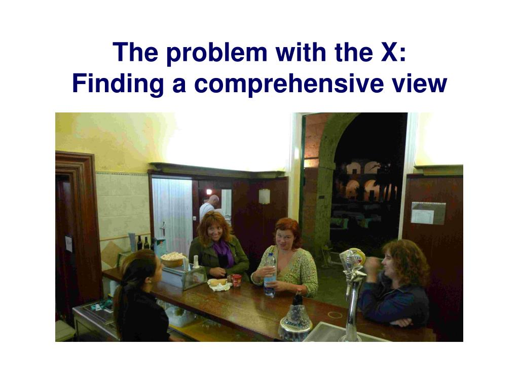 The problem with the X: