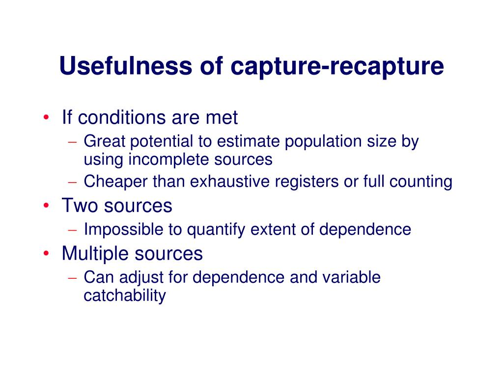 Usefulness of capture-recapture