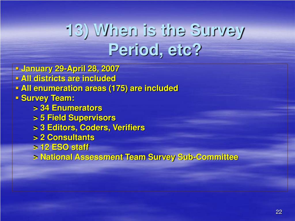 13) When is the Survey Period, etc?
