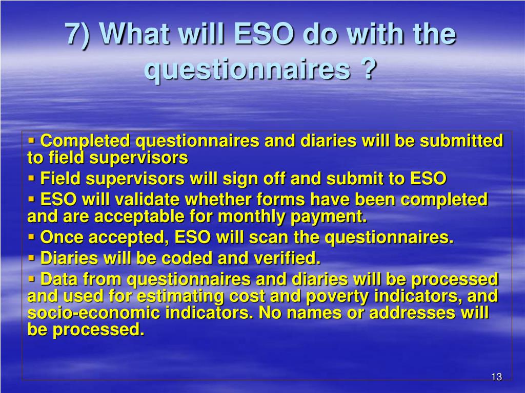 7) What will ESO do with the questionnaires ?