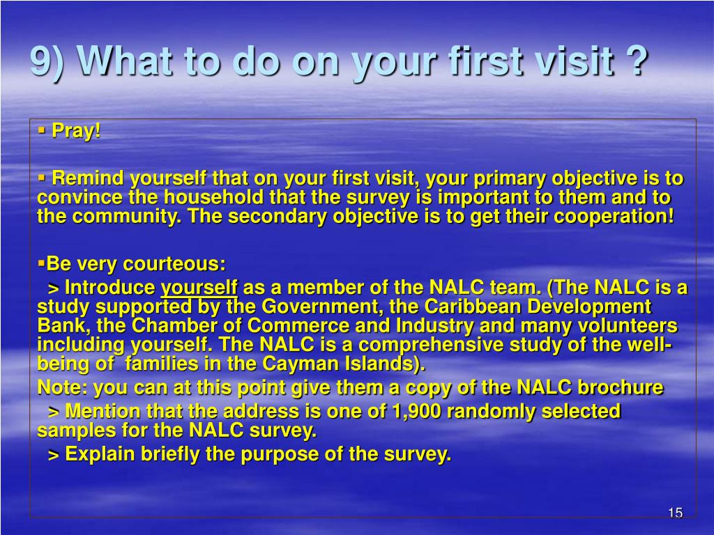 9) What to do on your first visit ?