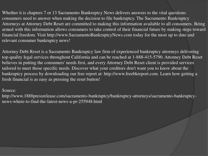 Whether it is chapters 7 or 13 Sacramento Bankruptcy News delivers answers to the vital questions co...