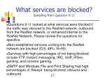 what services are blocked sampling from question 9 11