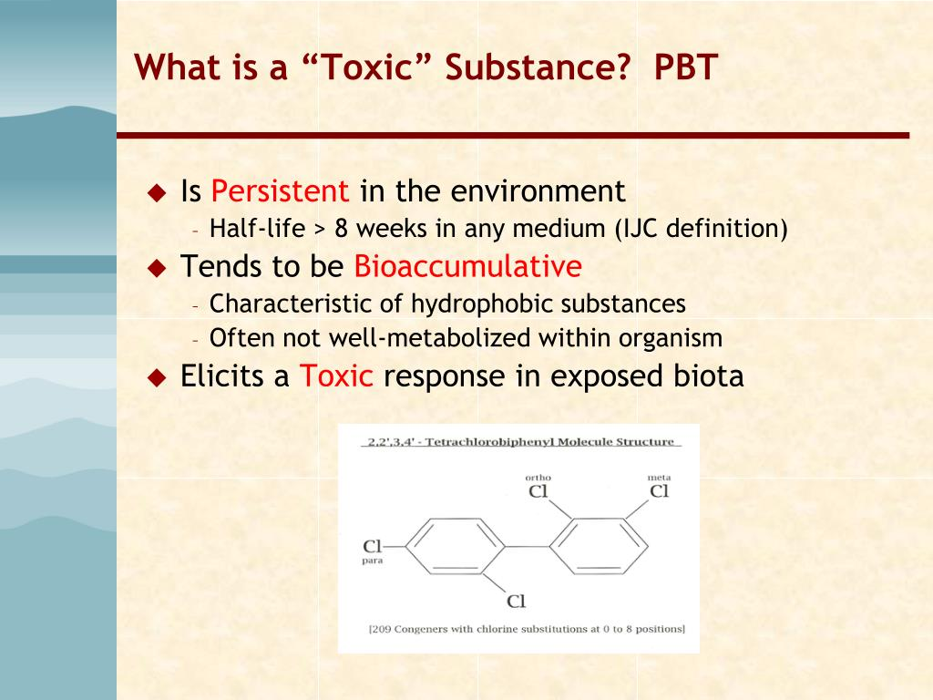 """What is a """"Toxic"""" Substance?  PBT"""