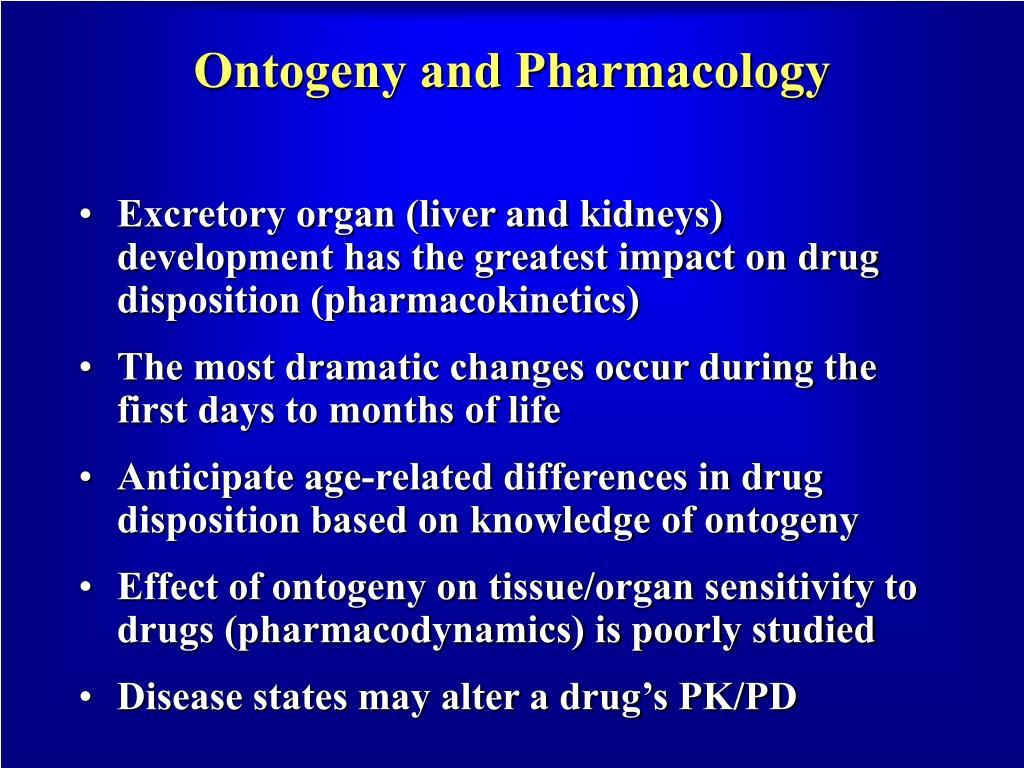 Ontogeny and Pharmacology