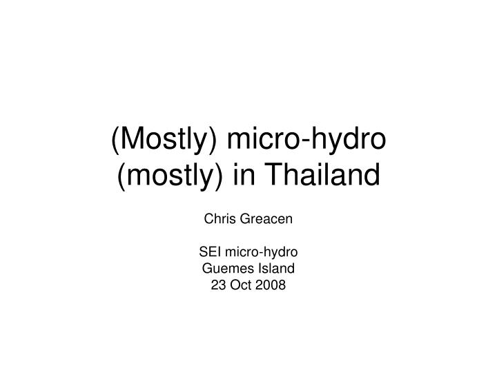 mostly micro hydro mostly in thailand n.
