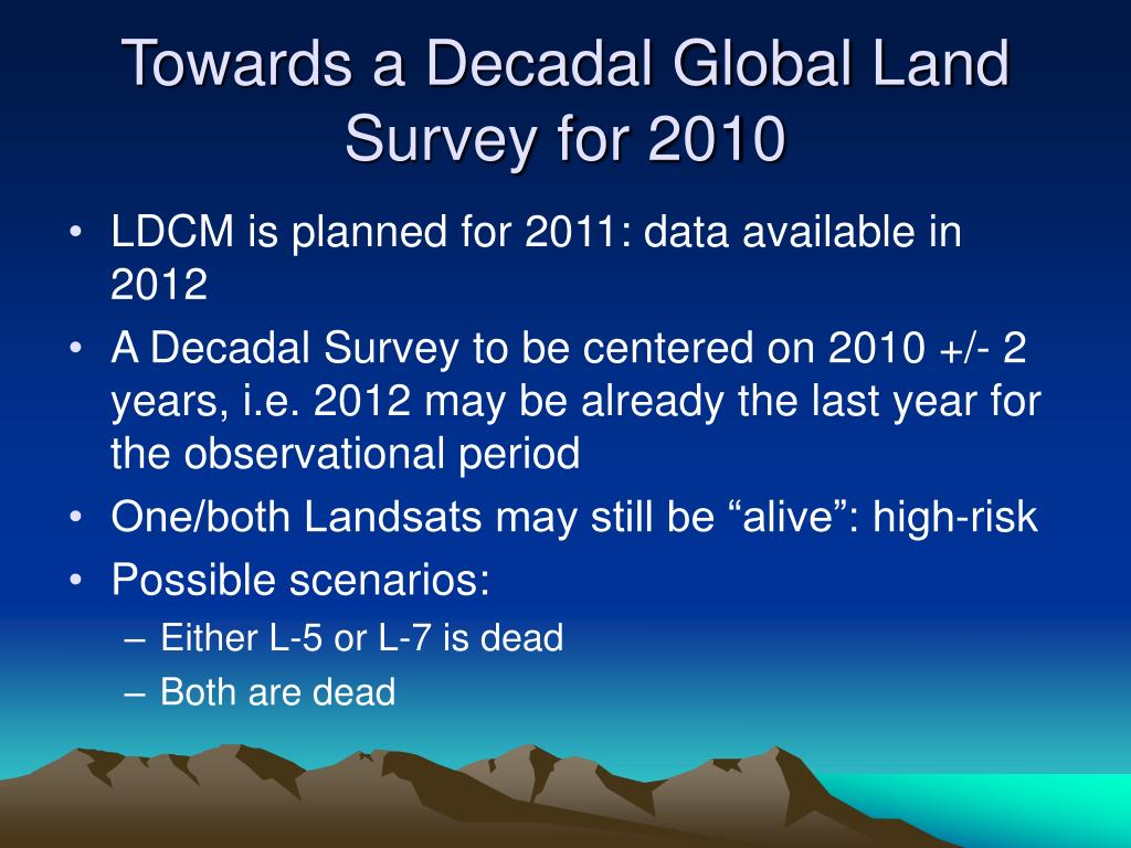 Towards a Decadal Global Land Survey for 2010