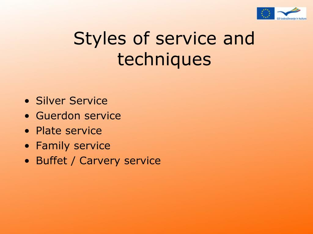Styles of service and techniques
