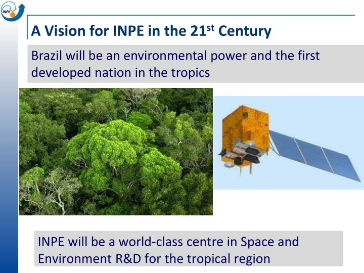 A vision for inpe in the 21 st century