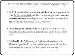 purpura thrombotique thrombocytop nique17