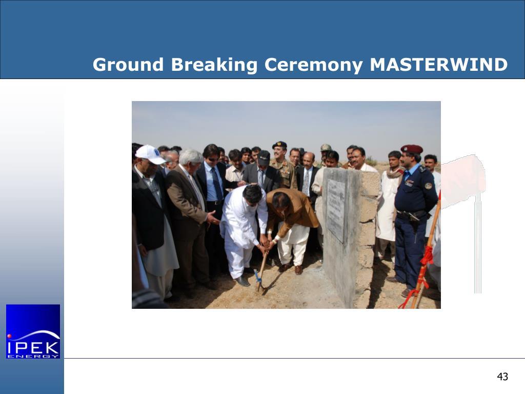 Ground Breaking Ceremony MASTERWIND