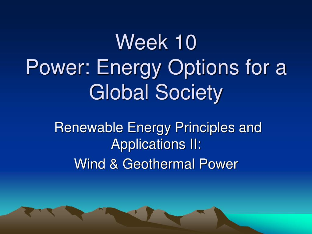 week 10 power energy options for a global society l.
