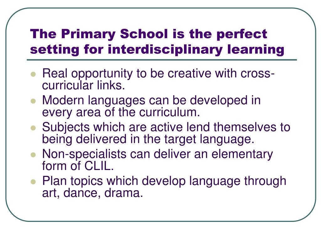 The Primary School is the perfect setting for interdisciplinary learning