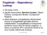 fogalmak dependency lookup
