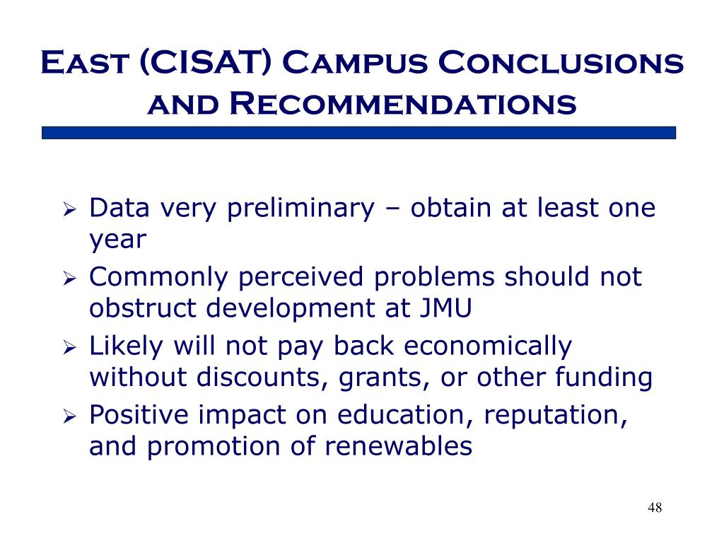 East (CISAT) Campus Conclusions and Recommendations