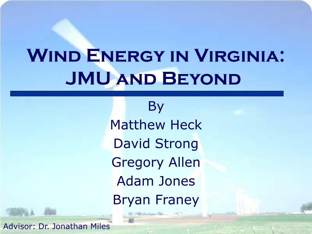 wind energy in virginia jmu and beyond l.