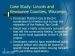 case study lincoln and kewaunee counties wisconsin