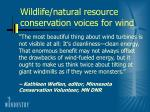 wildlife natural resource conservation voices for wind