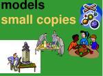 models small copies