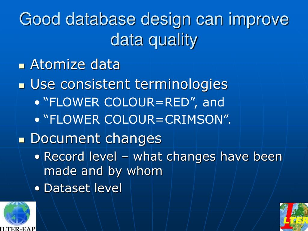 Good database design can improve data quality