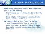 rotation tracking engine21