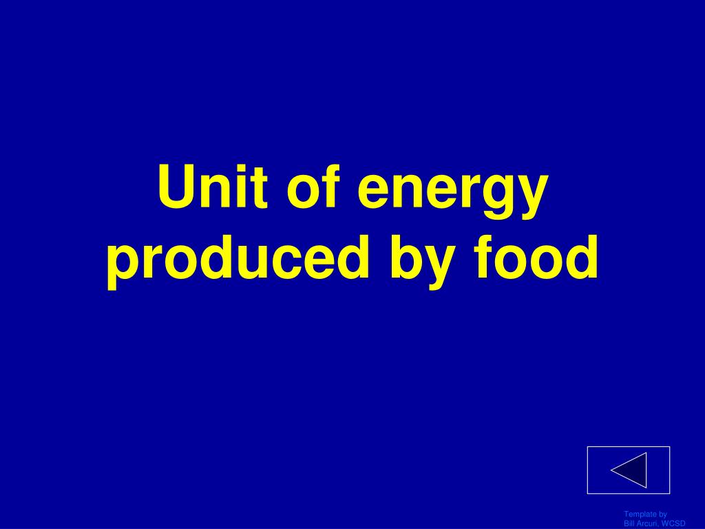 Unit of energy produced by food