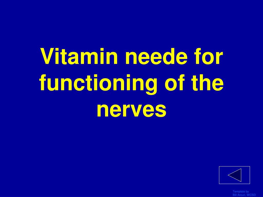 Vitamin neede for functioning of the nerves