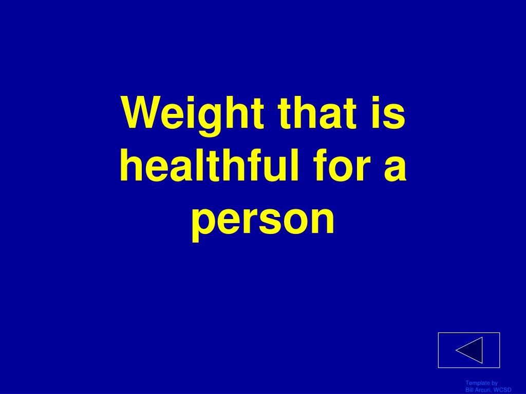 Weight that is healthful for a person